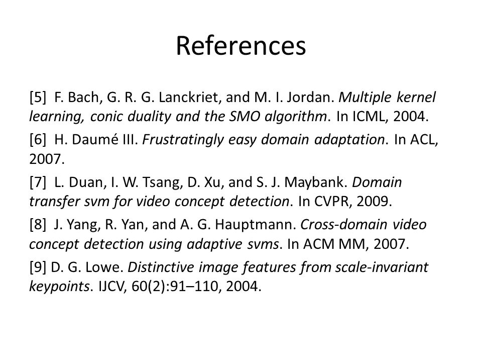 References [5] F. Bach, G. R. G. Lanckriet, and M.