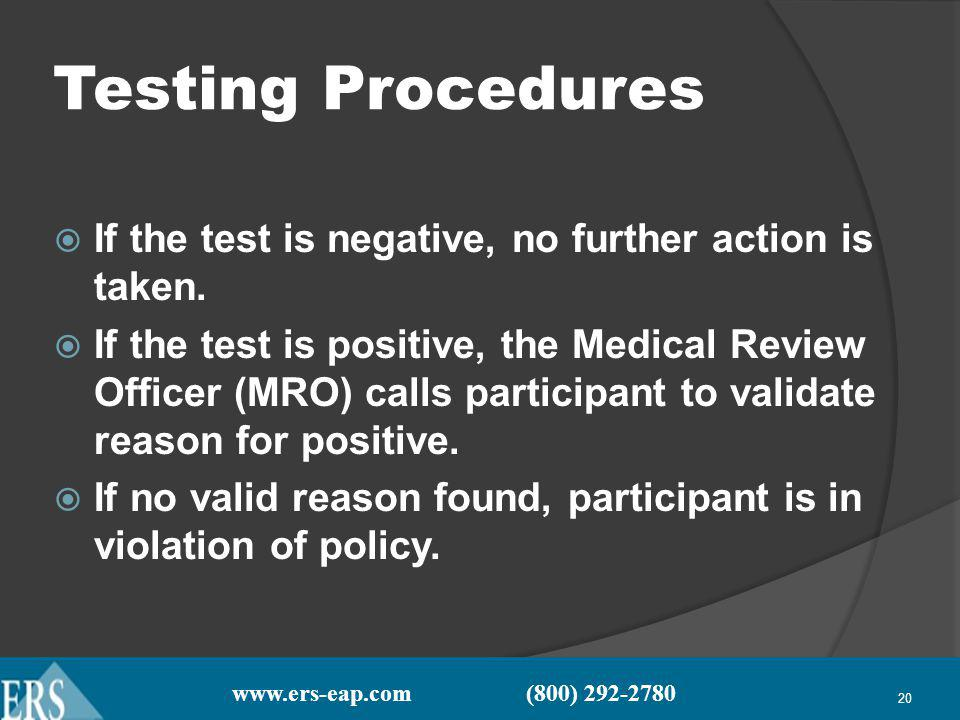 www.ers-eap.com (800) 292-2780 20 Testing Procedures If the test is negative, no further action is taken.