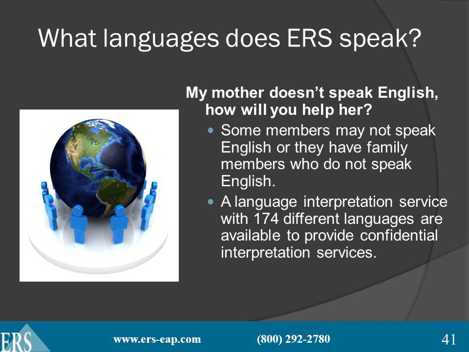 www.ers-eap.com (800) 292-2780 What languages does ERS speak.