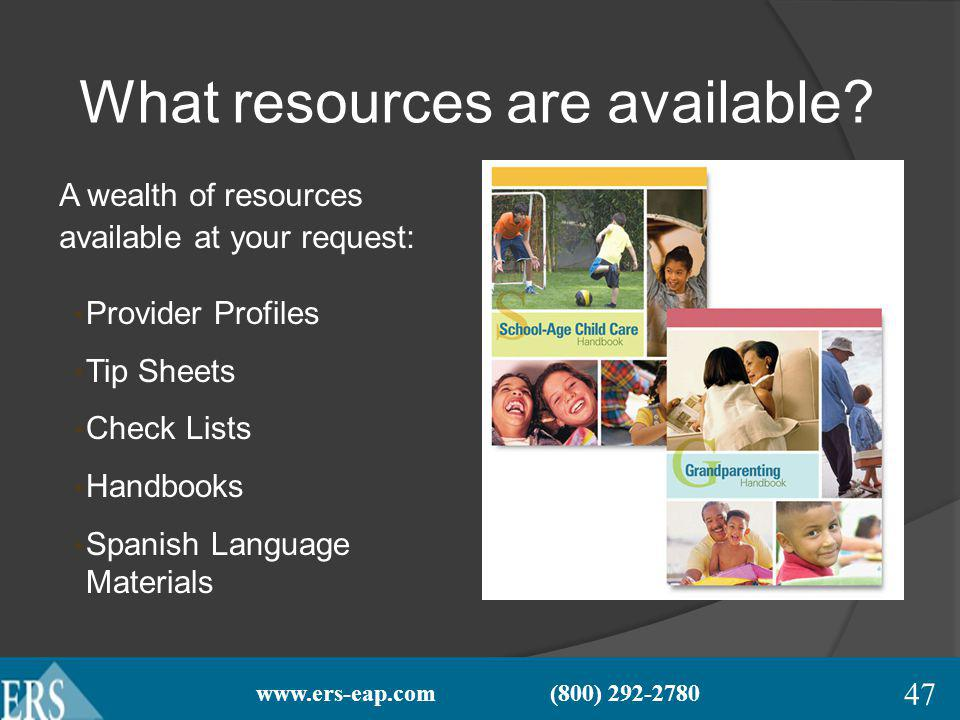 www.ers-eap.com (800) 292-2780 What resources are available.