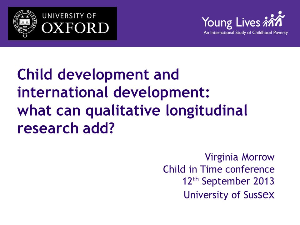 Child development and international development: what can qualitative longitudinal research add.