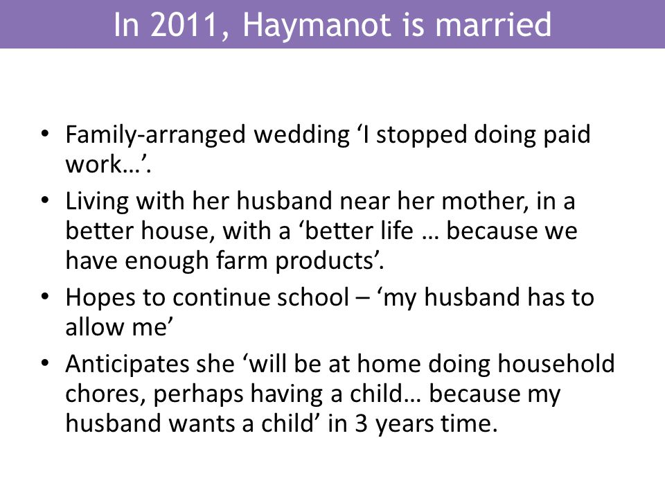 In 2011, Haymanot is married Family-arranged wedding I stopped doing paid work….