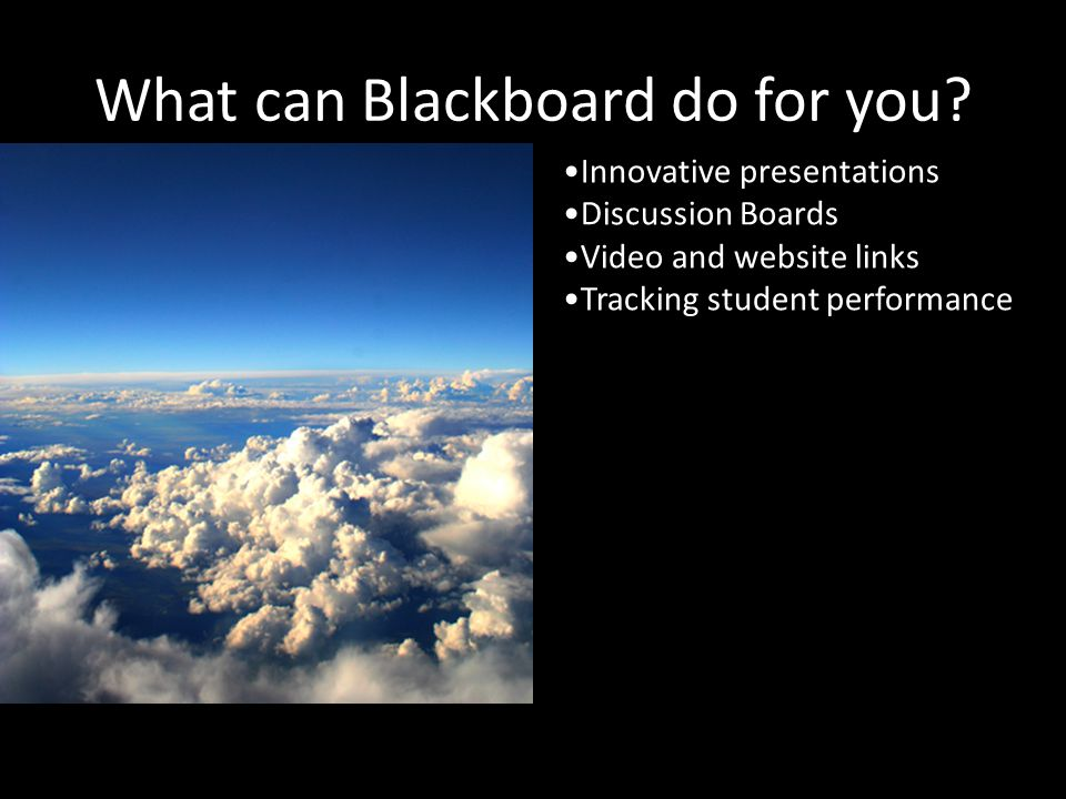 What can Blackboard do for you.