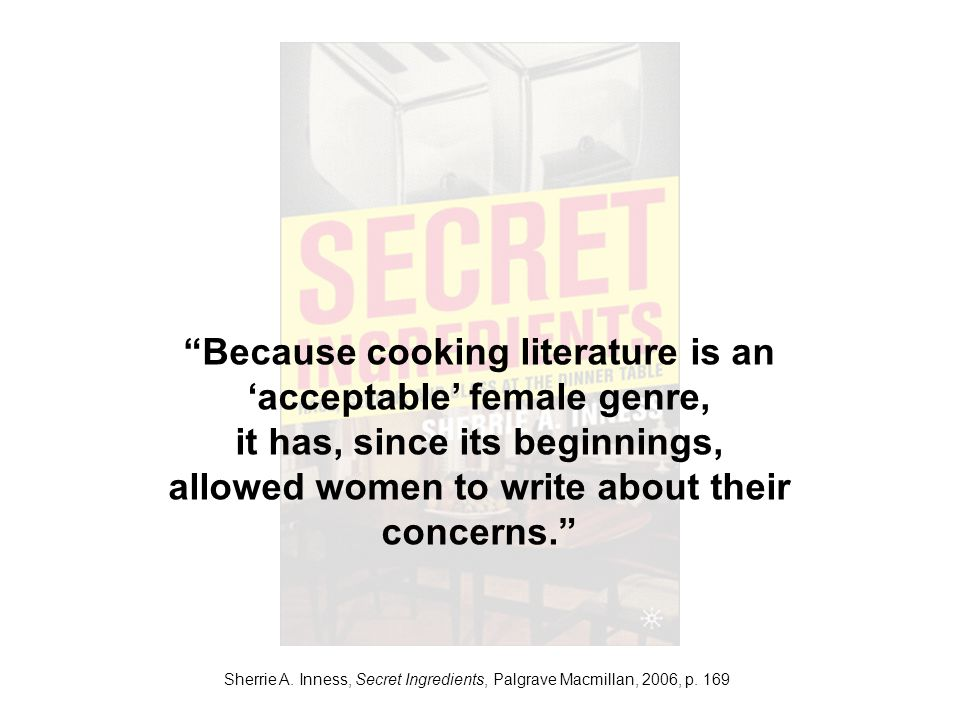 Sherrie A. Inness, Secret Ingredients, Palgrave Macmillan, 2006, p.