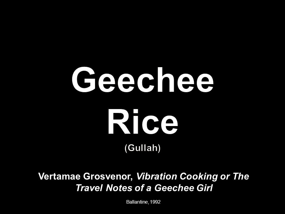 Ballantine, 1992 Vertamae Grosvenor, Vibration Cooking or The Travel Notes of a Geechee Girl