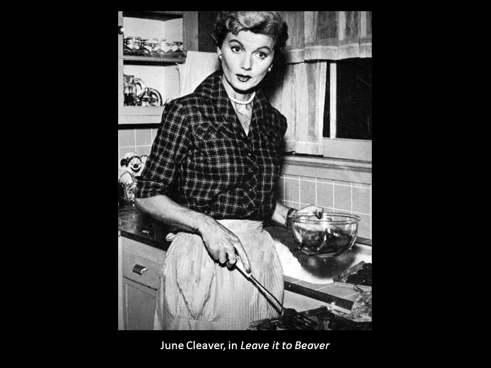 June Cleaver, in Leave it to Beaver