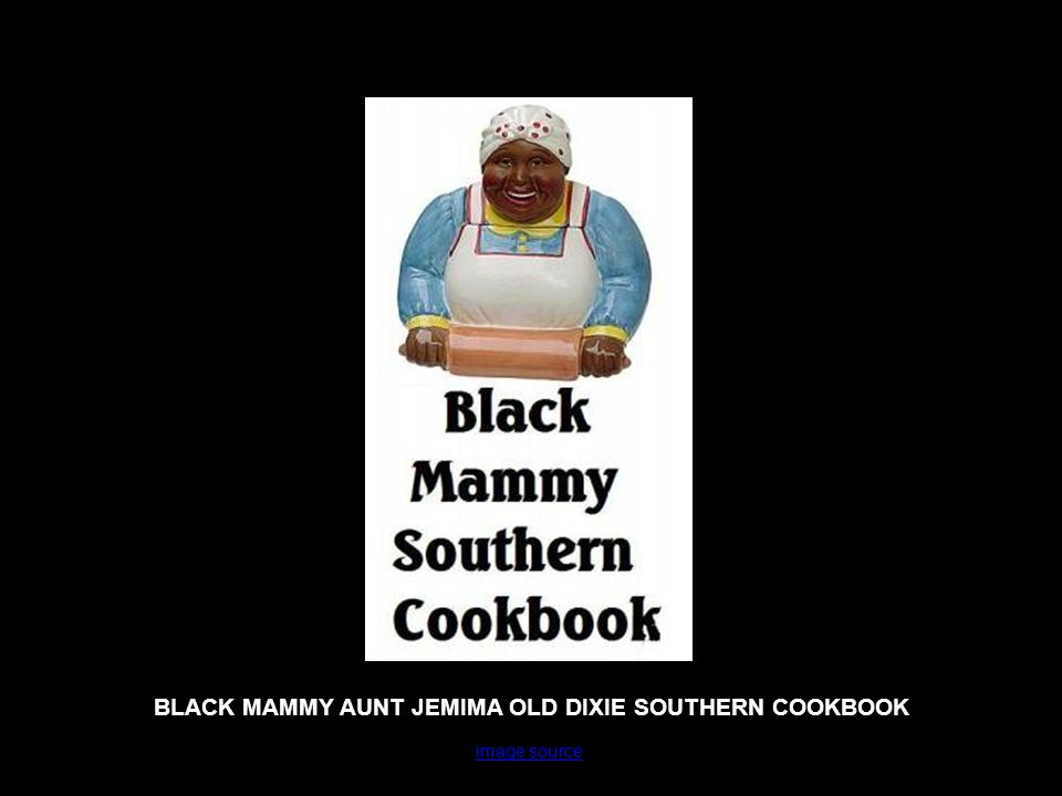 BLACK MAMMY AUNT JEMIMA OLD DIXIE SOUTHERN COOKBOOK image source