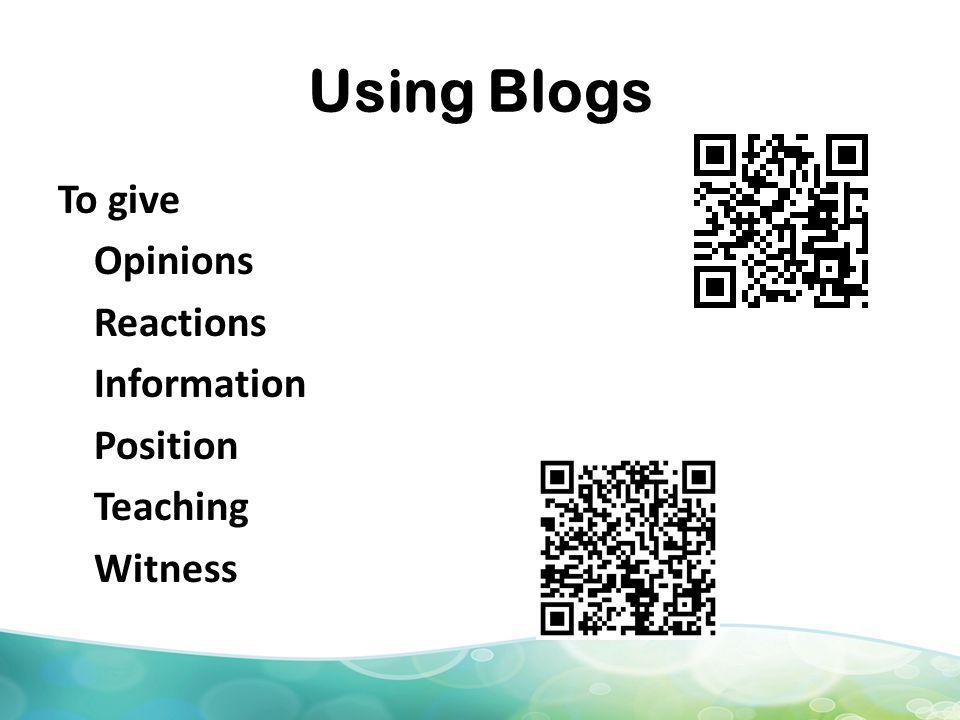 Using Blogs To give Opinions Reactions Information Position Teaching Witness