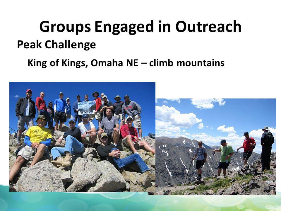 Groups Engaged in Outreach Peak Challenge King of Kings, Omaha NE – climb mountains