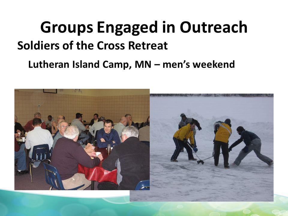 Groups Engaged in Outreach Soldiers of the Cross Retreat Lutheran Island Camp, MN – mens weekend