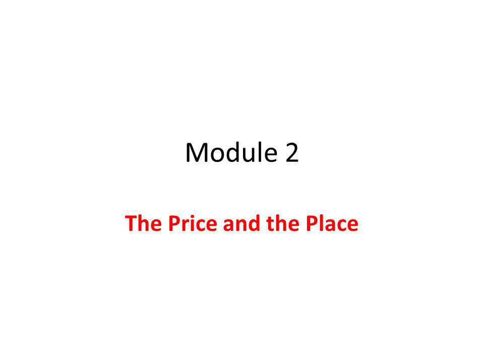Module 2 The Price and the Place