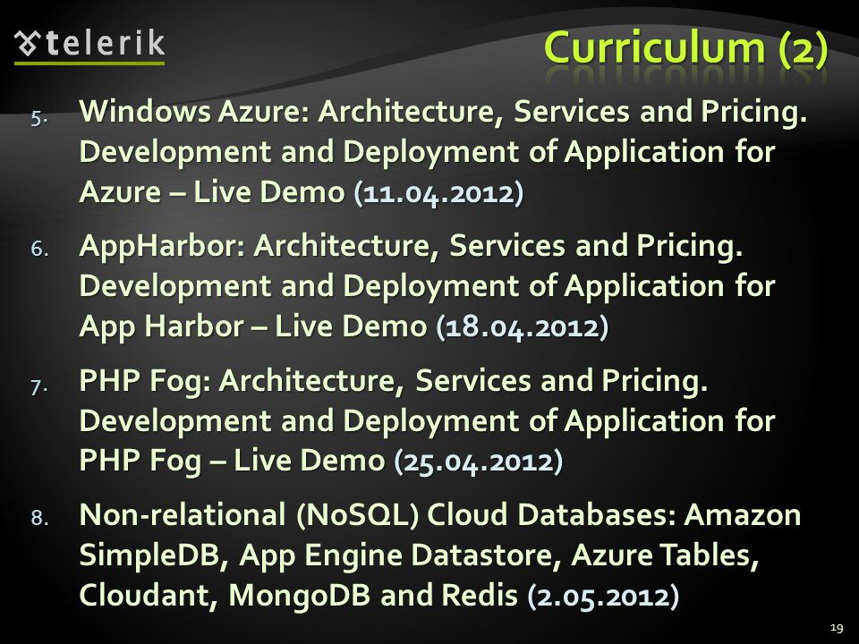 5. Windows Azure: Architecture, Services and Pricing.
