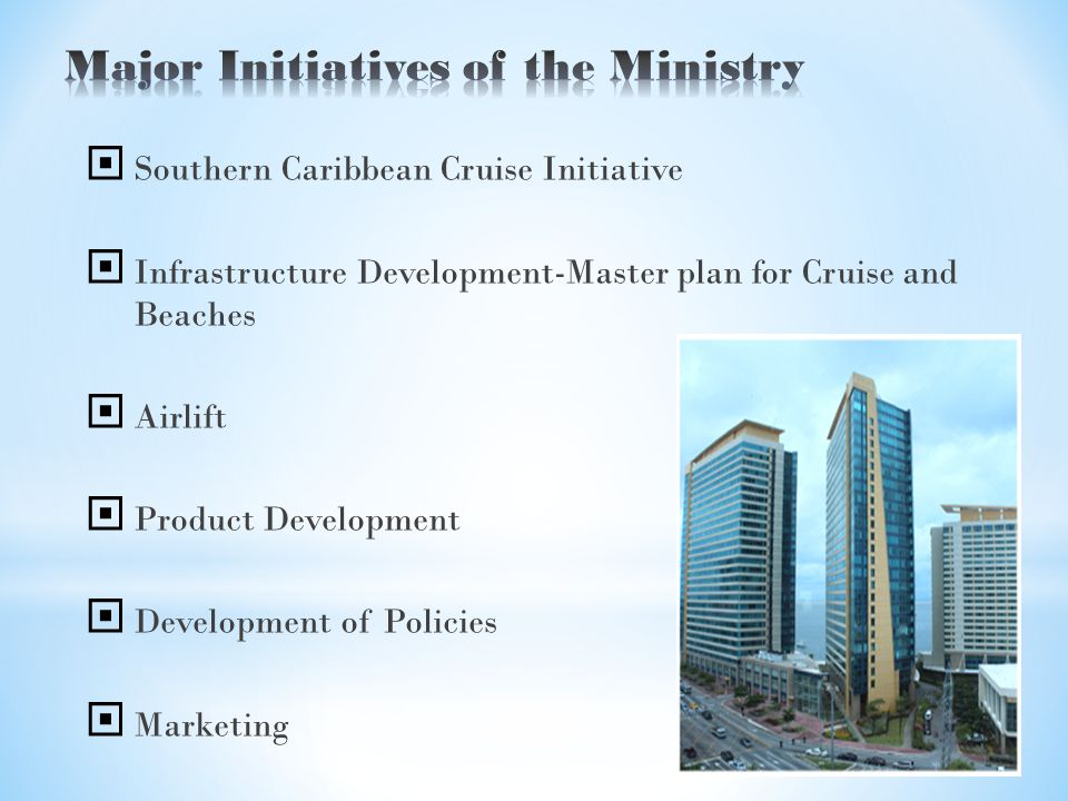 Southern Caribbean Cruise Initiative Infrastructure Development-Master plan for Cruise and Beaches Airlift Product Development Development of Policies Marketing