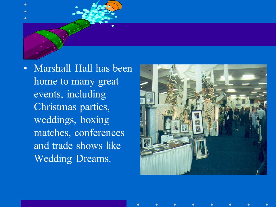 Newly Renovated Marshall Hall Many will probably remember Marshall Hall as the roller rink, but now, incredibly, it has been completely transformed into a beautiful banquet and conference facility.