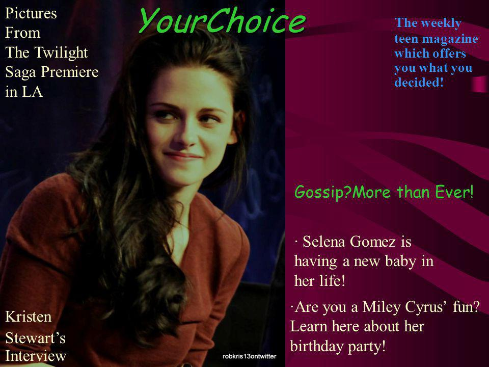 YourChoice The weekly teen magazine which offers you what you decided.