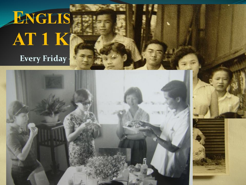 E NGLISH B IBLE C LASS AT 1 KPG. JAWA Every Friday – All are now In their Golden Years