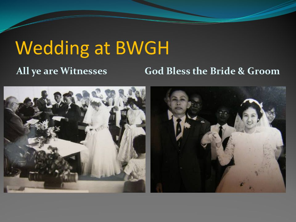 Wedding at BWGH All ye are Witnesses God Bless the Bride & Groom