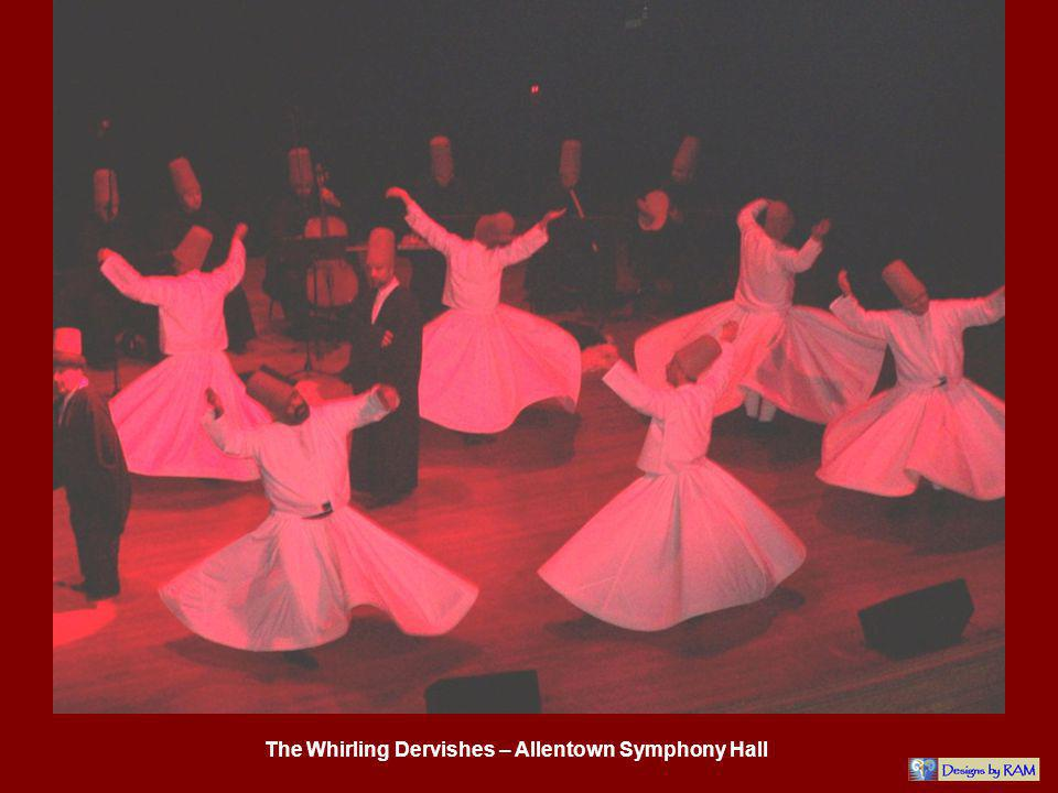 The Whirling Dervishes – Allentown Symphony Hall