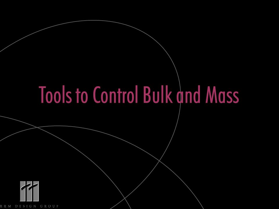 Tools to Control Bulk and Mass