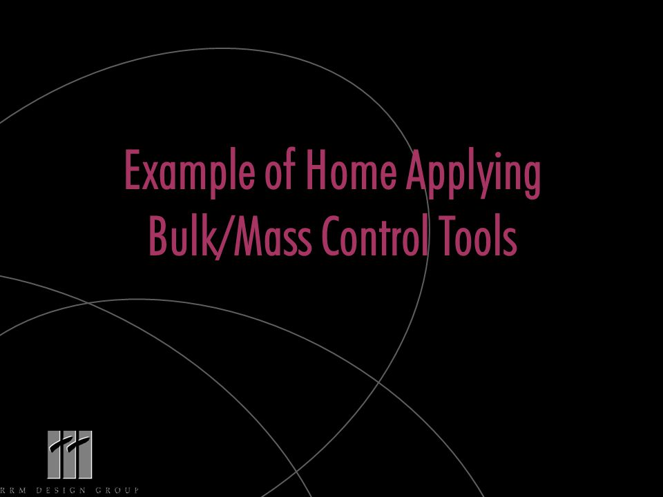 Example of Home Applying Bulk/Mass Control Tools