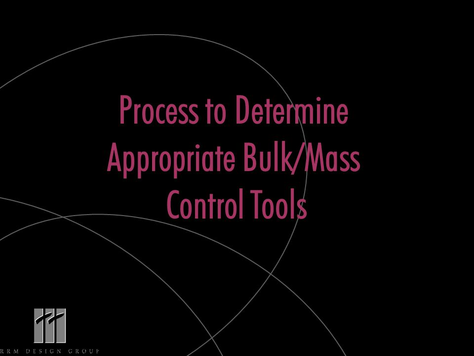 Process to Determine Appropriate Bulk/Mass Control Tools