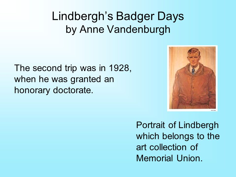 Lindberghs Badger Days by Anne Vandenburgh Portrait of Lindbergh which belongs to the art collection of Memorial Union.