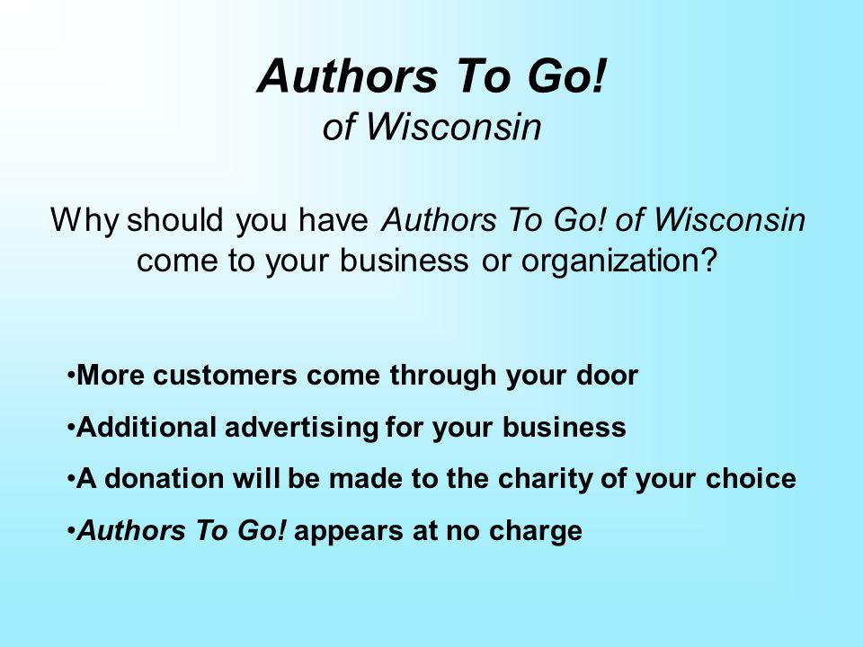 Authors To Go. of Wisconsin Why should you have Authors To Go.