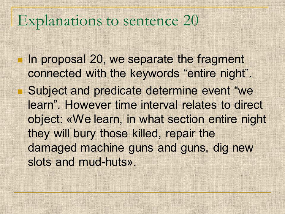 Explanations to sentence 20 In proposal 20, we separate the fragment connected with the keywords entire night.