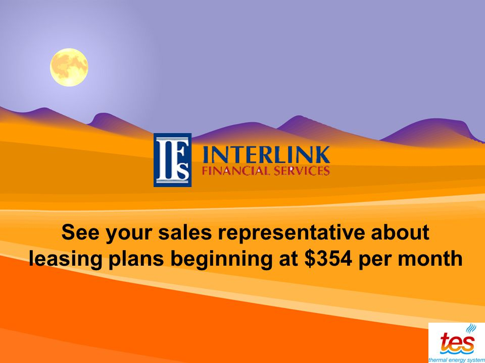 See your sales representative about leasing plans beginning at $354 per month
