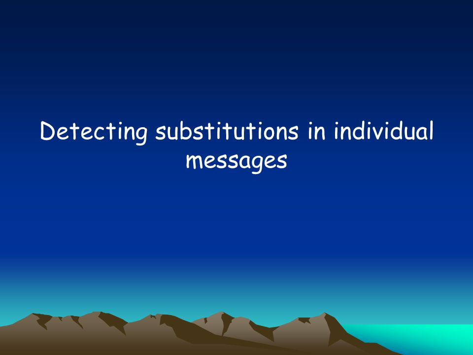 Detecting substitutions in individual messages