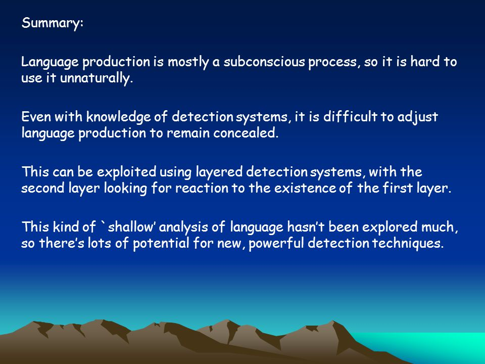 Summary: Language production is mostly a subconscious process, so it is hard to use it unnaturally.