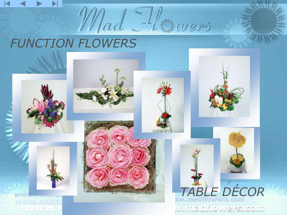 Click to edit Master title style Click to edit Master text styles –Second level Third level –Fourth level »Fifth level WWW.MADFLOWERS.COM www.madflowers.com WWW.MADFLOWERS.COM www.madflowers.com WWW.MADFLOWERS.COM www.madflowers.com WWW.MADFLOWERS.COM www.madflowers.com WWW.MADFLOWERS.COM www.madflowers.com TABLE DÉCOR FUNCTION FLOWERS