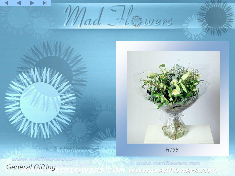 Click to edit Master title style Click to edit Master text styles –Second level Third level –Fourth level »Fifth level WWW.MADFLOWERS.COM www.madflowers.com WWW.MADFLOWERS.COM www.madflowers.com WWW.MADFLOWERS.COM www.madflowers.com WWW.MADFLOWERS.COM www.madflowers.com WWW.MADFLOWERS.COM www.madflowers.com HT35 General Gifting