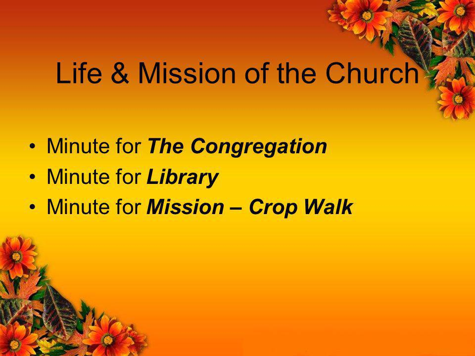 Life & Mission of the Church Minute for The Congregation Minute for Library Minute for Mission – Crop Walk