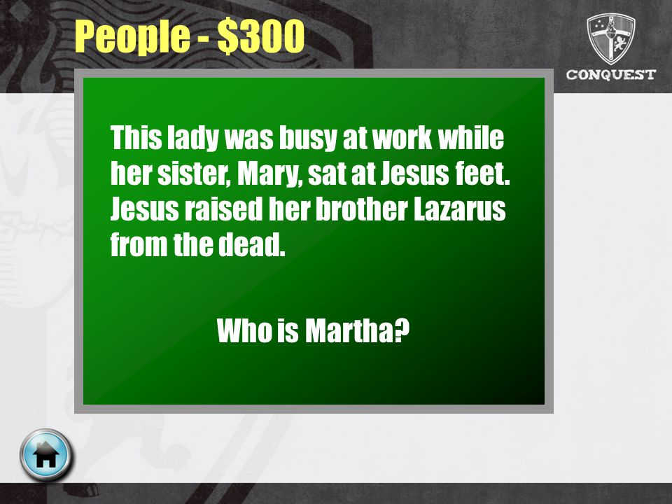 People - $300 This lady was busy at work while her sister, Mary, sat at Jesus feet.