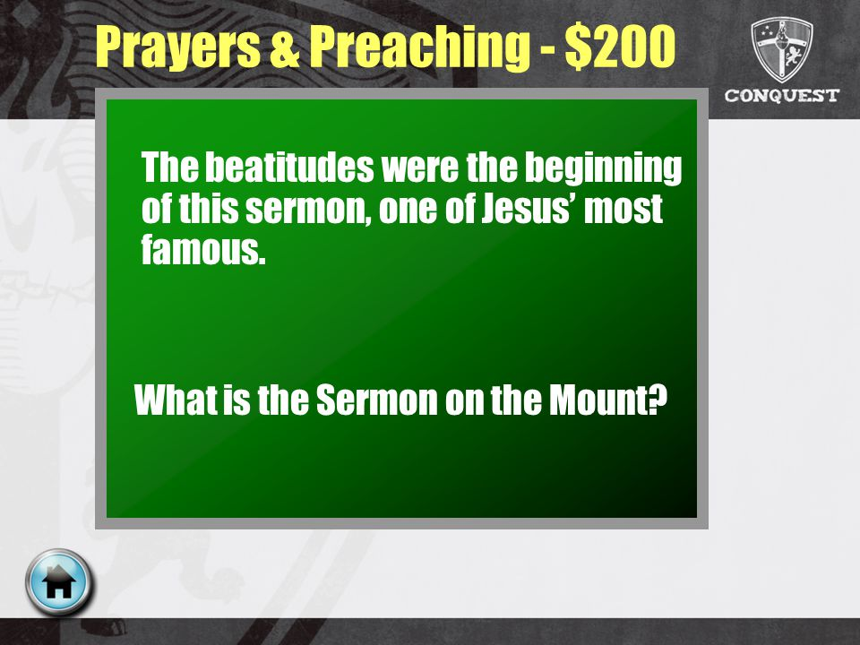 Prayers & Preaching - $200 The beatitudes were the beginning of this sermon, one of Jesus most famous.