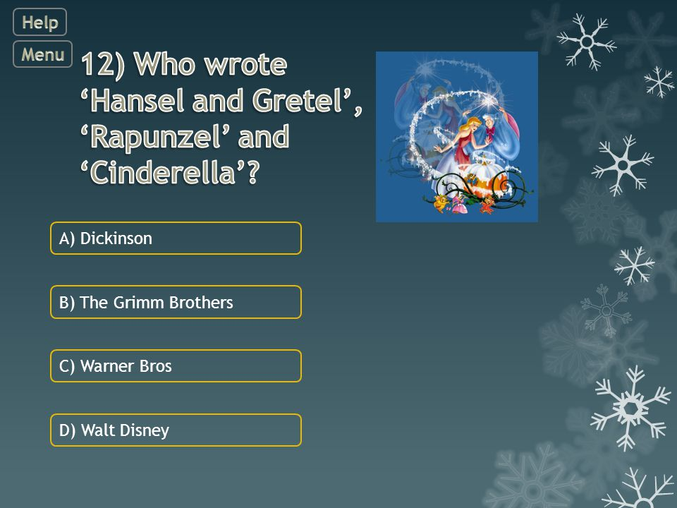 C) Warner Bros A) Dickinson B) The Grimm Brothers D) Walt Disney