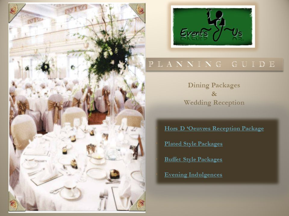 Events R Us creates a unique event experience for each client Free Consultation Choices to fit any Event Budget Pre-planned options Customizable product/ service mix Specialized Vendor/Partners Our array of offerings, enable clients to make big choices without all of the foot work Every aspect of the event is addressed by the event planner for large occasions Options are conveniently located on our easy to navigate website for those who would prefer to create their own event