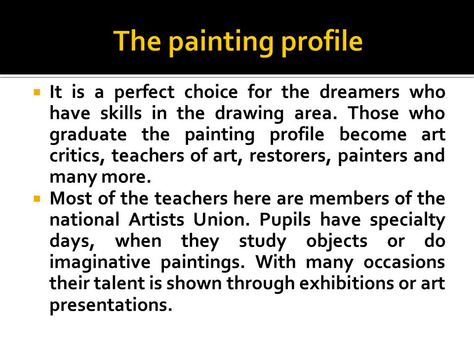 It is a perfect choice for the dreamers who have skills in the drawing area.