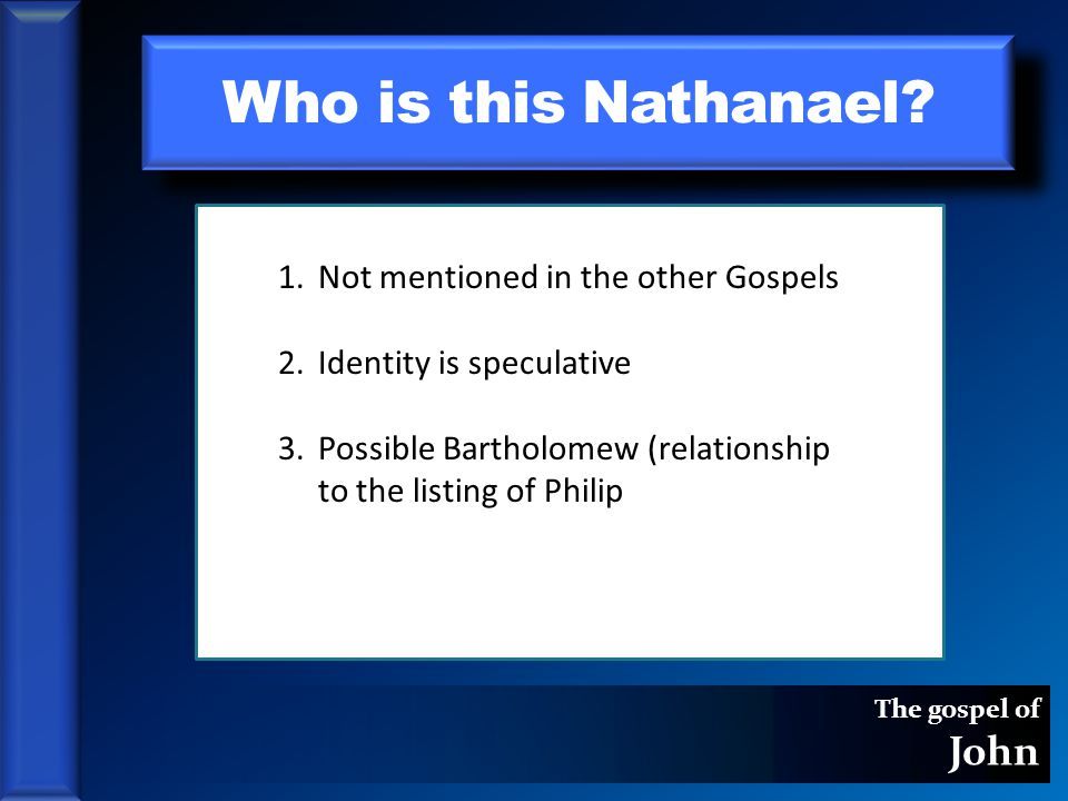 The gospel of John Who is this Nathanael.