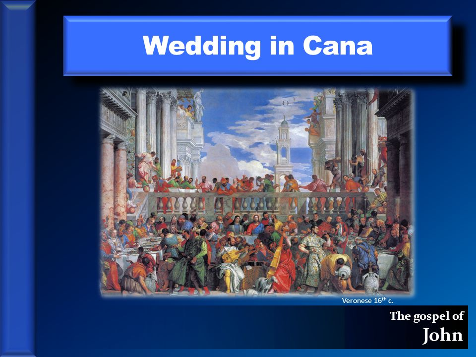 The gospel of John Wedding in Cana Veronese 16 th c.