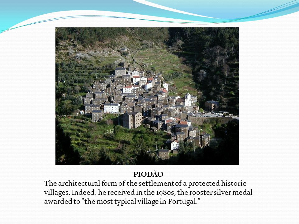 PIODÃO The architectural form of the settlement of a protected historic villages.