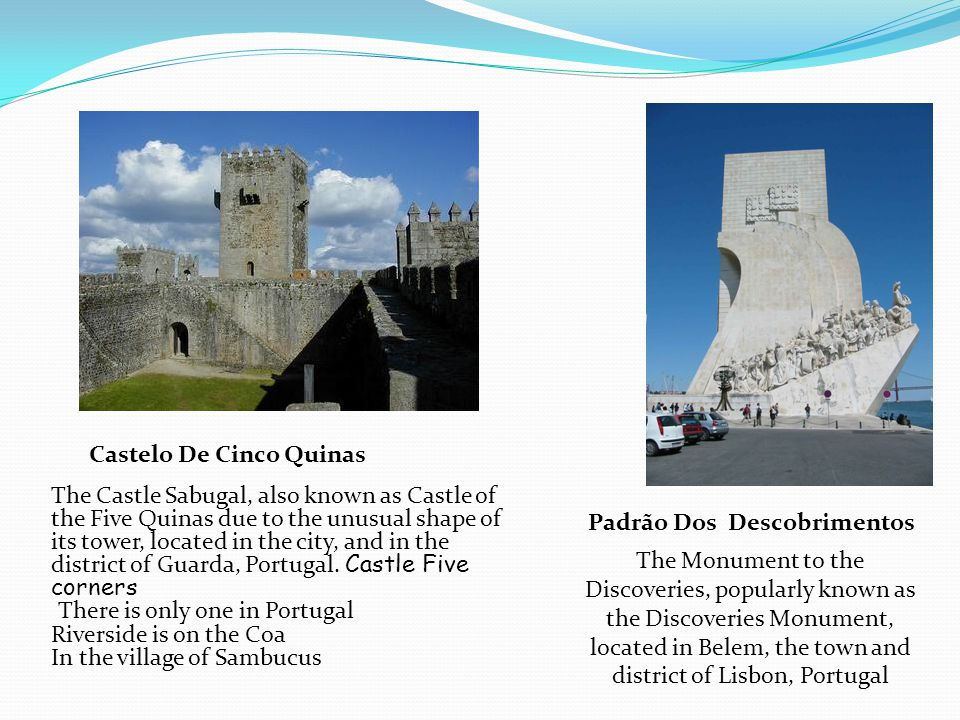 Padrão Dos Descobrimentos Castelo De Cinco Quinas The Castle Sabugal, also known as Castle of the Five Quinas due to the unusual shape of its tower, located in the city, and in the district of Guarda, Portugal.
