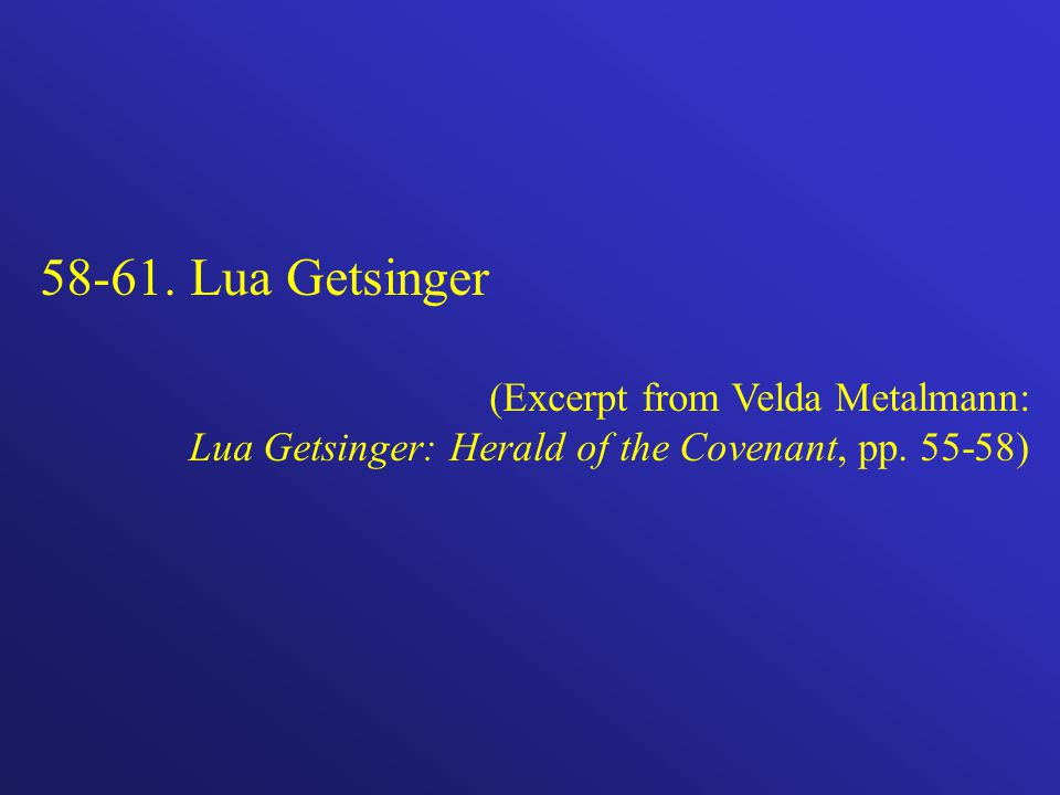 58-61. Lua Getsinger (Excerpt from Velda Metalmann: Lua Getsinger: Herald of the Covenant, pp.