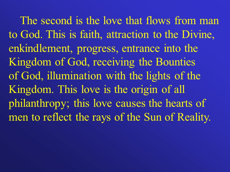 The second is the love that flows from man to God.
