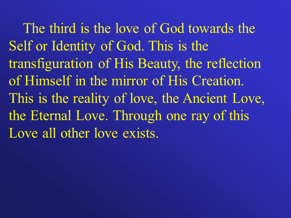 The third is the love of God towards the Self or Identity of God.