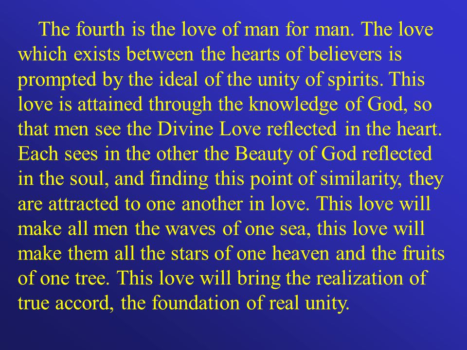 The fourth is the love of man for man.