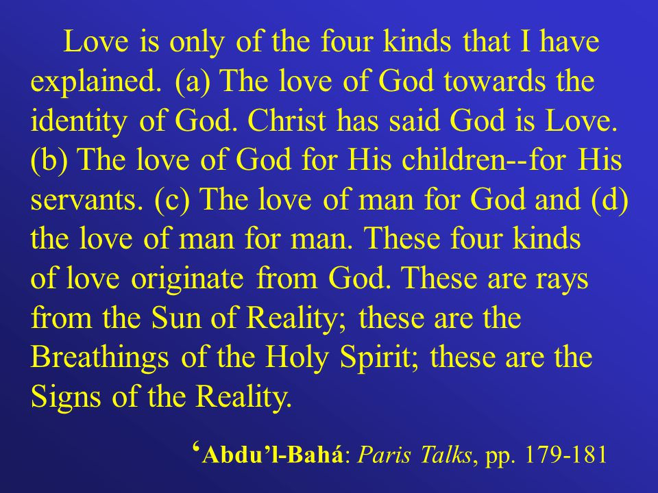 Love is only of the four kinds that I have explained.