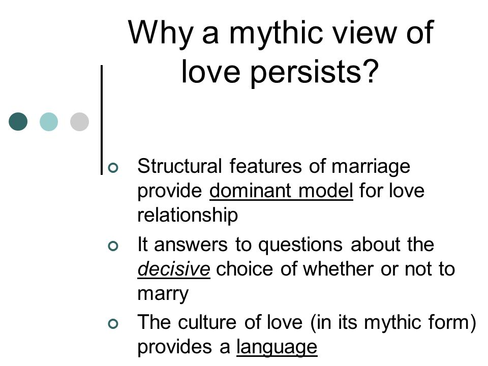 Why a mythic view of love persists.