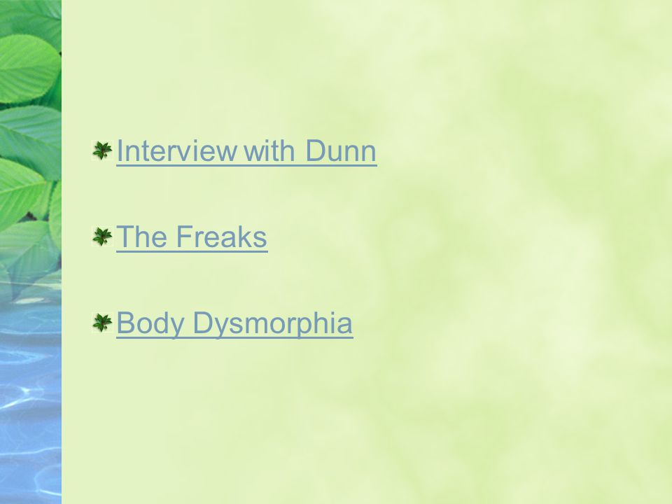 Interview with Dunn The Freaks Body Dysmorphia